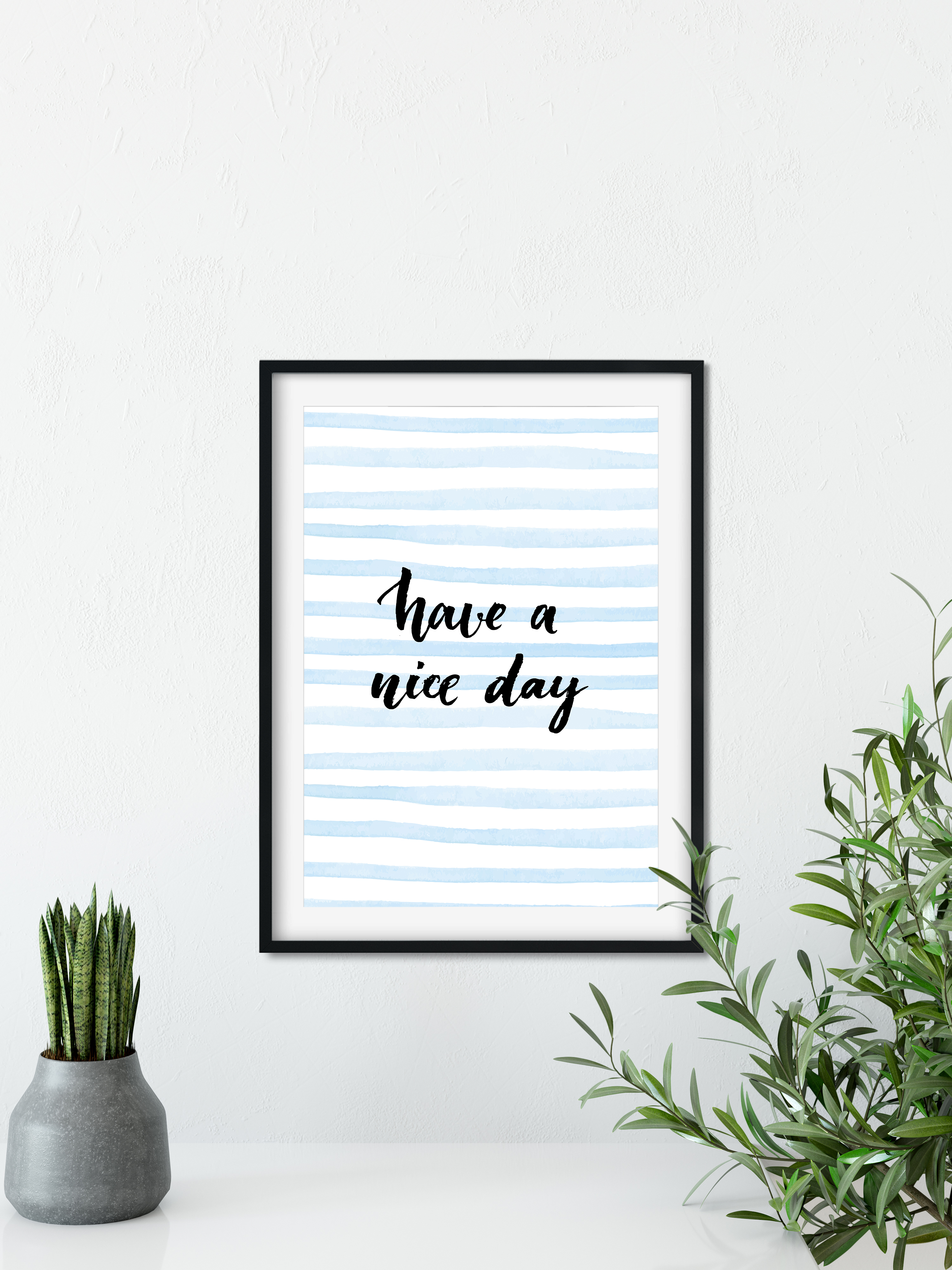 Motivational inspirational quote Poster Picture Art Have a nice day